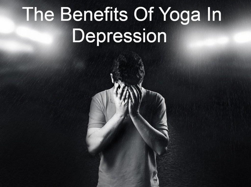 The Benefits Of Yoga In Depression